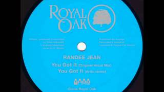 Randee Jean - You got it (Arttu remix) (Clone Royal Oak)