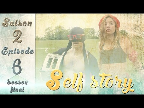 Self story épisode final saison 2