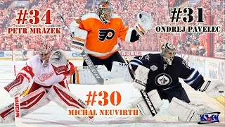 The Best #34 Petr Mrázek #30 Michal Neuvirth #31 Ondrej Pavelec