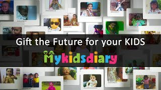 Gift the Future for your Kids with Life Long Memories | My Kids Diary