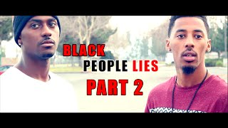 Black people lie pt.2