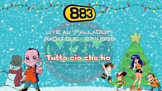 883: Tutto ciò che ho (Live Palladium 1999)