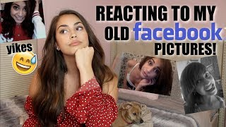 REACTING TO MY OLD FACEBOOK PICTURES *cringe*