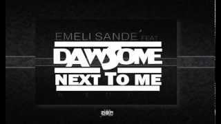 Emeli Sande' feat. Dawsome - Next To Me (Remix)