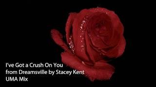 """Stacey Kent - """"I've Got a Crush on You"""""""