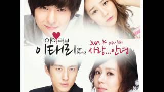 Jun.K (2PM) 사랑... 안녕 Love... Goodbye (I Love Lee Tae Ri OST)