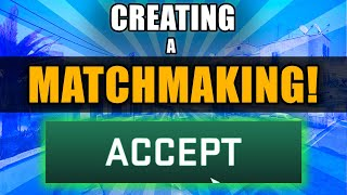 Creating my own MatchMaking system!