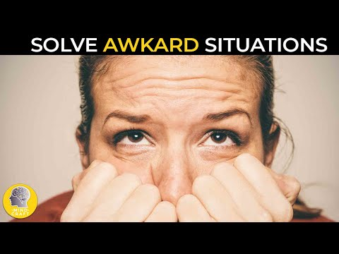 HOW TO GET OUT OF AN AWKWARD SITUATION?