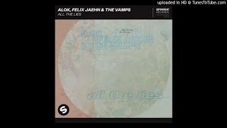 Alok, Felix Jaehn & The Vamps - All The Lies (Extended Mix)