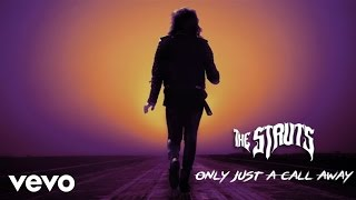 The Struts   Only Just A Call Away (Audio)