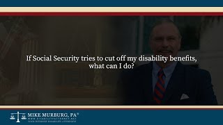 Video thumbnail: If Social Security tries to cut off my disability benefits, what can I do?