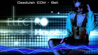 Car Music 2017 🔥 Best Electro Bass Boosted & Bounce Music 🔥 by DeadWish EDM - Bell