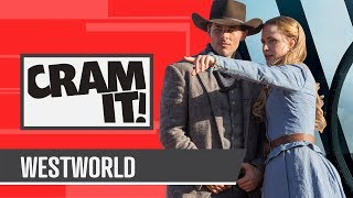 Everything You Need To Know About Westworld (Season 1 Chronologically) - CRAM IT
