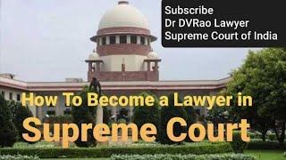 How To Become Lawyer in Supreme Court of India