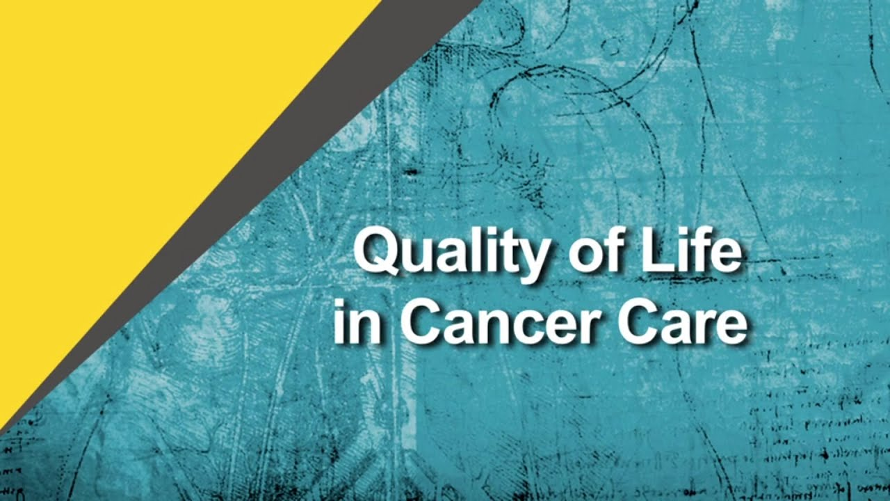 Considering Quality of Life in Cancer Care