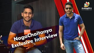 It Is The Greatest Experience In My Life : Naga Chaitanya
