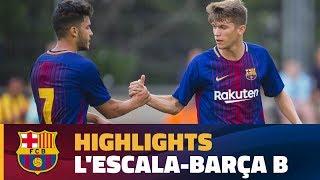 [HIGHLIGHTS] FUTBOL (Pretemporada) : L'Escala - FC Barcelona B (0-7)