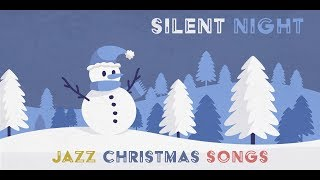 Classic Jazz Christmas - SILENT NIGHT -  Carol Songs - Baby Christmas Lullabies