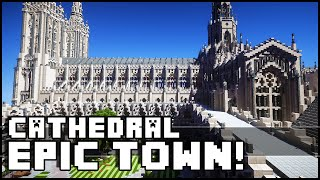 Minecraft - Gothic Cathedral & Epic Town!