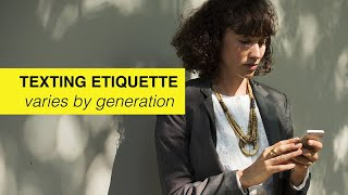 Texting Etiquette Varies by Generation