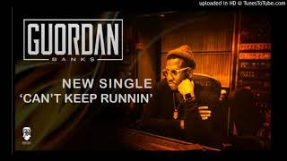 Guordan Banks - Cant Keep Runnin (2018)