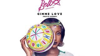 Bella   Gimme Love