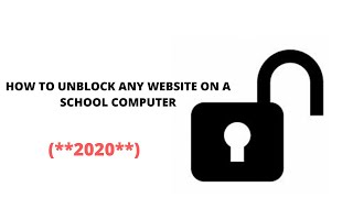 How to Unblock websites on A school Computer in 2020