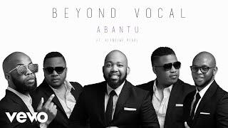 Beyond Vocal   Abantu (Audio) Ft. Hlengiwe Pearl