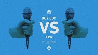 DUY COC vs TVQ || SOB Battle 01 || QUARTER FINAL