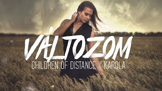 Children Of Distance X Karola   Változom (Official Lyrics Video)