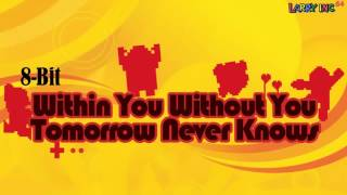 The Beatles 8-Bit - Within You Without You / Tomorrow Never Knows (LOVE Mix) [LarryInc64]