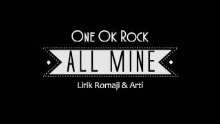 One Ok Rock   All Mine (lirik Romaji & Bhs Indo)