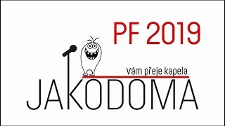 Video PF 2019 Vám přeje kapela JAKODOMA