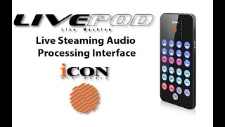 Icon Pro Audio: LivePod Digital Effects Processor For Streaming, Podcasts, & More