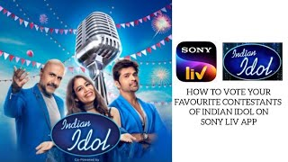 How To VOTE Your Favourite CONTESTANTS Of Indian Idol On SONY LIV APP|Easiest Method|Watch!|Ankita