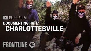 Documenting Hate: Charlottesville (full film) | FRONTLINE