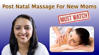 Post Natal Massage For New Mommies | Everything You Must Know In One Video