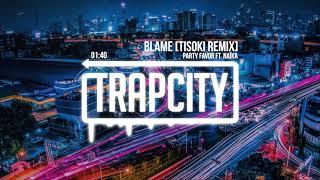 Party Favor   Blame Ft. Naïka (Tisoki Remix)