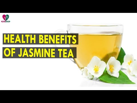 Video Health Benefits Of Jasmine Tea - Health Sutra - Best Health Tips