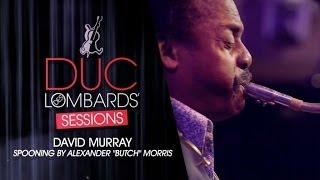 David Murray - Spooning (Alexander Butch Morris)