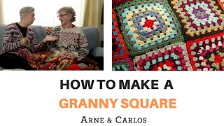 How To Make Granny Squares - By ARNE & CARLOS