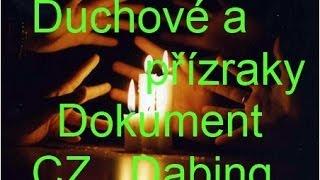 Duchové a přízraky - Dokument CZ Dabing