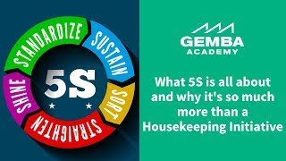 Learn What 5S is All About And Why It's So Much More Than A Housekeeping Initiative