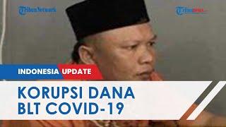 Uang BLT Covid-19 di Korupsi untuk Bayar Utang dan Main Perempuan, Kades di Sumsel Divonis 8 Tahun