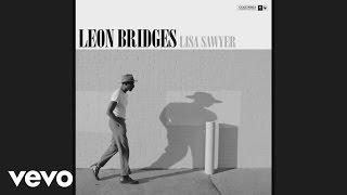 Leon Bridges   Lisa Sawyer (Audio)