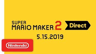 Super Mario Maker 2 Direct 5.15.19