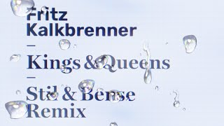 Fritz Kalkbrenner   Kings & Queens (Stil & Bense Remix) (Edit)