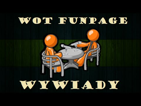 WoT Funpage WYWIADY #9 (słuchowisko) - Seba_S cz. I