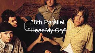 38th Parallel - Hear My Cry [Lyric Video]