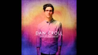 Dan Croll - Always Like This (Sweet Disarray 2014)